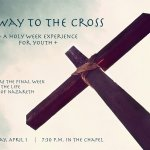 The Way to the Cross: a Holy Week Experience for Youth